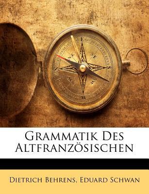 Grammatik Des Altfranzösischen