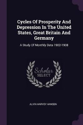 Cycles of Prosperity and Depression in the United States, Great Britain and Germany