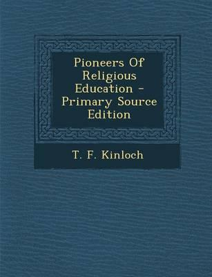 Pioneers of Religious Education - Primary Source Edition