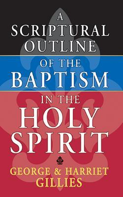 Scriptural Outline of the Baptism of the Holy Spirit