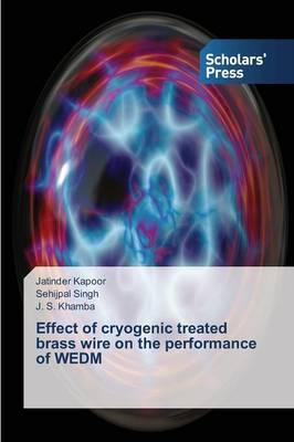Effect of cryogenic treated brass wire on the performance of WEDM