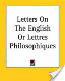 Letters on the English Or Lettres Philosophiques