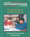 Young Mathematicians at Work: Constructing Fractions, Decimals and Percents v. 3