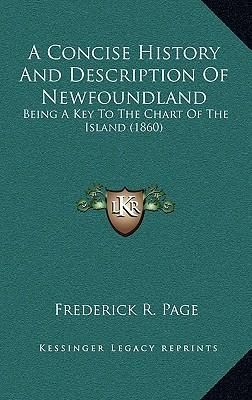 A Concise History and Description of Newfoundland