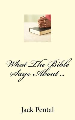 What the Bible Says About ...