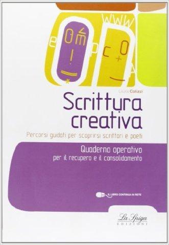 Scrittura creativa. Per la Scuola elementare