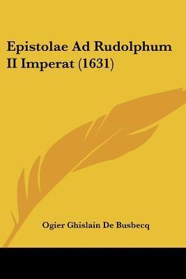 Epistolae Ad Rudolphum II Imperat (1631)