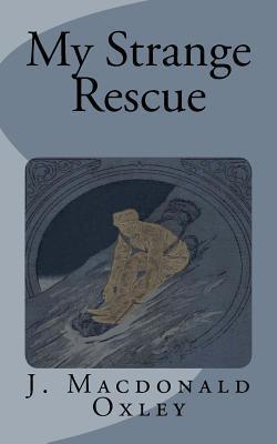 My Strange Rescue