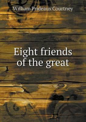 Eight Friends of the Great