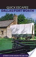 Quick Escapes Dallas/Fort Worth
