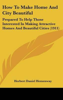 How to Make Home and City Beautiful