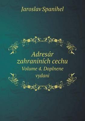 Adresar Zahraninich Cechu Volume 4. Doplnene Vydani