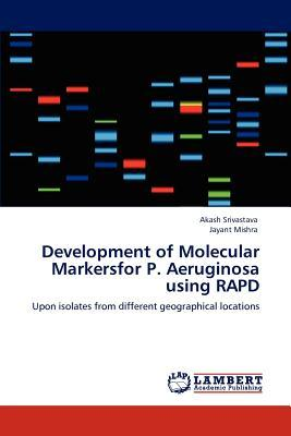 Development of Molecular Markersfor P. Aeruginosa using RAPD