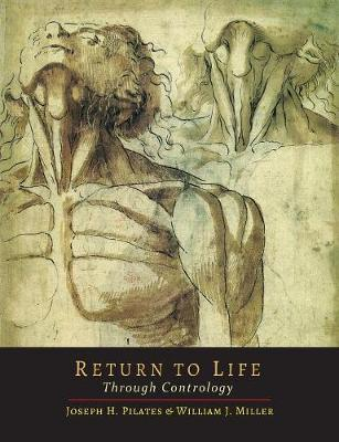 Return to Life Through Contrology