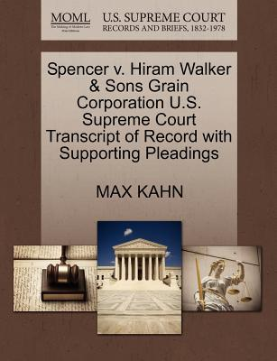 Spencer V. Hiram Walker & Sons Grain Corporation U.S. Supreme Court Transcript of Record with Supporting Pleadings