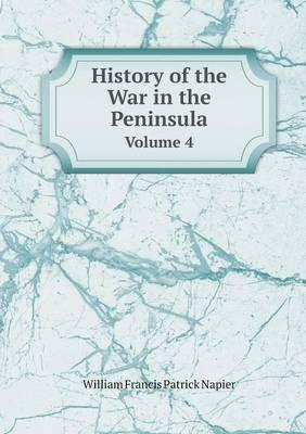 History of the War in the Peninsula Volume 4