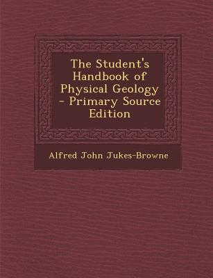 The Student's Handbook of Physical Geology