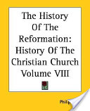 The History of the Reformation