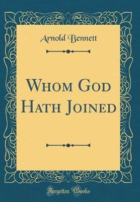 Whom God Hath Joined (Classic Reprint)
