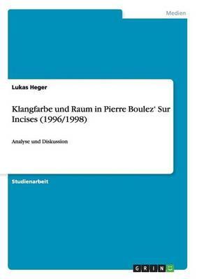 Klangfarbe und Raum in Pierre Boulez' Sur Incises (1996/1998)