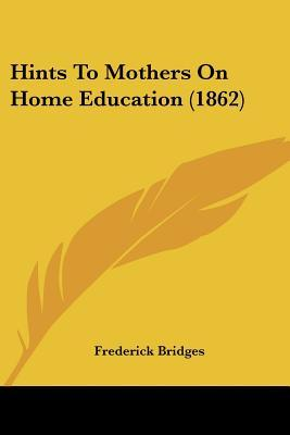 Hints to Mothers on Home Education (1862)