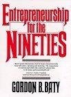 Entrepreneurship for the Nineties
