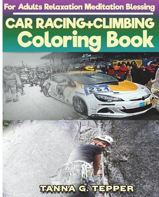 CAR RACING+CLIMBING Coloring book for Adults Relaxation Meditation Blessing