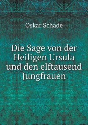 Die Sage Von Der Heiligen Ursula Und Den Elftausend Jungfrauen