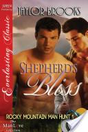 Shepherd's Bliss [Rocky Mountain Man Hunt 1] (Siren Publishing Everlasting Classic ManLove)