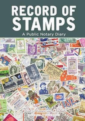Record of Stamps - A Public Notary Diary