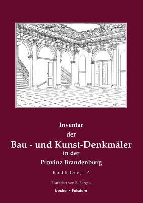 Inventar der Bau- und Kunst-Denkmäler in der Provinz Brandenburg, Band 2