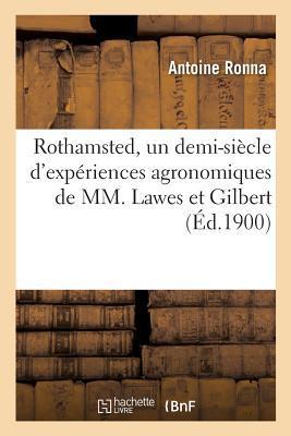 Rothamsted, un Demi-Siecle d'Expériences Agronomiques de Mm. Lawes et Gilbert