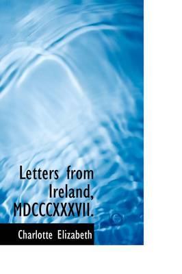 Letters from Ireland, MDCCCXXXVII