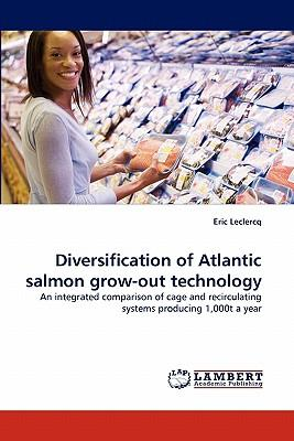 Diversification of Atlantic salmon grow-out technology