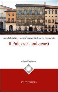 Il palazzo Gambacorti di Pisa