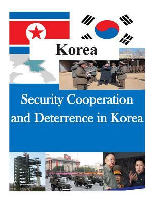 Security Cooperation and Deterrence in Korea
