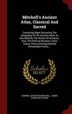Mitchell's Ancient Atlas, Classical and Sacred