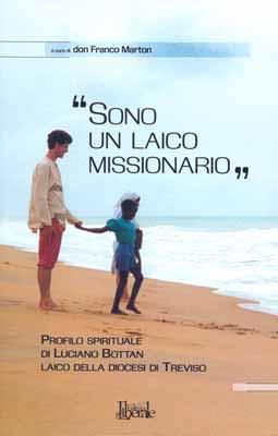 «Sono un laico missionario»