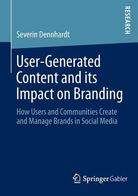 User-Generated Content and Its' Impact on Branding