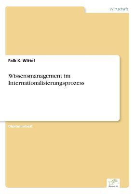Wissensmanagement im Internationalisierungsprozess
