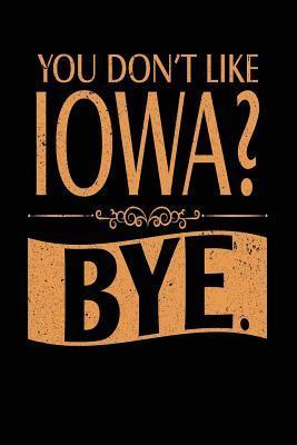 You Don't Like Iowa? Bye.