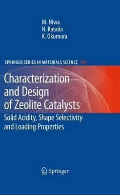 Characterization and Design of Zeolite Catalysts