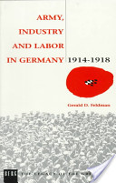 Army, Industry and Labour in Germany, 1914-1918