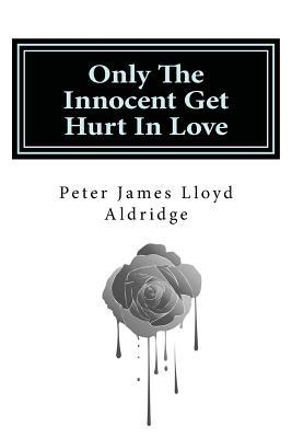 Only the Innocent Get Hurt in Love