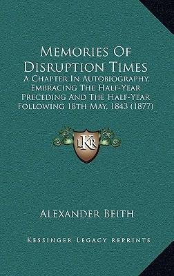 Memories of Disruption Times