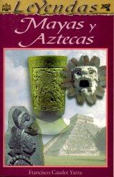 Leyendas mayas y azt...