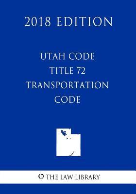 Utah Code - Title 72...