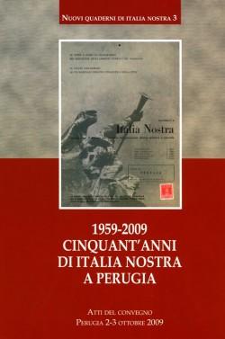 1959-2009 Cinqunt'anni di Italia Nostra a Perugia