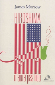 Hiroshima n'aura pas...
