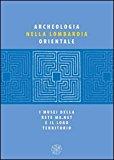 Archeologia nella Lombardia orientale